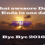 What awesome Day! – 3 Ends in one day