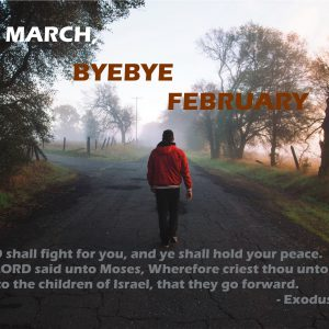 Hello March, Byebye to February