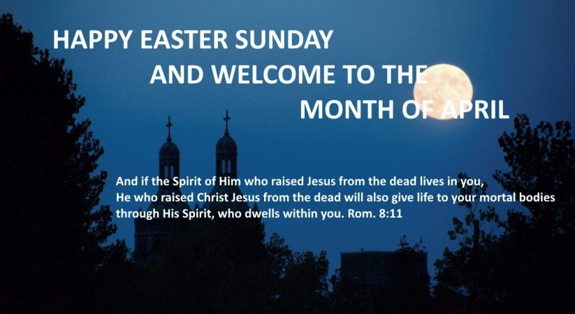 Happy Easter Sunday and welcome to the month of April 2018