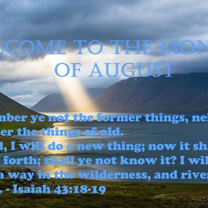 Welcome to the month of August